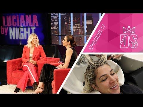 Retocando os cabelos e Bastidores do Luciana By Night | Episódio 17