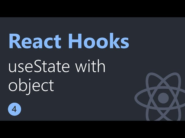 React Hooks Tutorial - 4 - useState with object