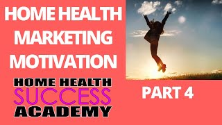 Home Health Marketing: How to Stay Motivated Part 4