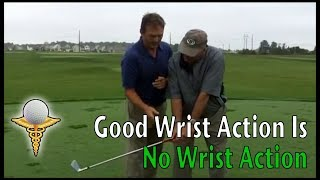 Good Wrist Action Is No Wrist Action, Part 11 - Golf Swing