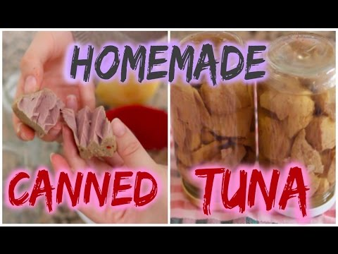 Homemade Canned Tuna | Yummy