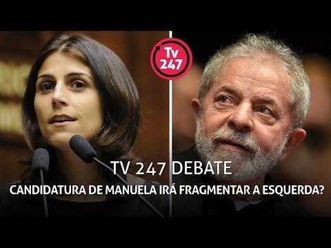 TV 247 debate: candidatura de Manuela irá fragmentar a esquerda?