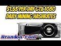 GTX 1080 Making $1.53 per day ?
