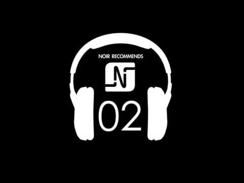 NOIR RECOMMENDS EPISODE 02 // NOVEMBER 2010