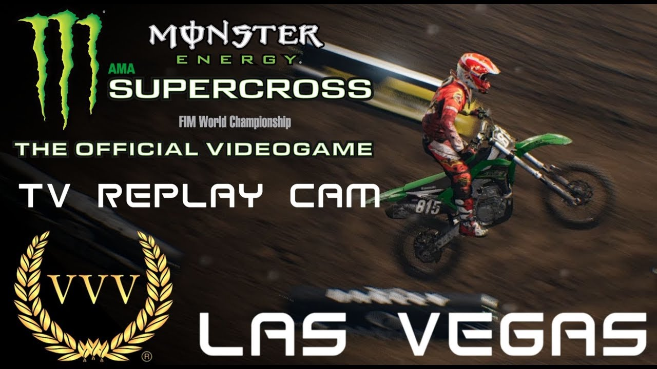 monster energy supercross the game las vegas tv replay. Black Bedroom Furniture Sets. Home Design Ideas