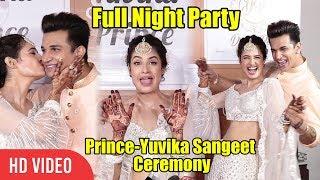 Prince & Yuvika Sangeet Ceremony | Full Night Party | Mehndi - Sangeet - Cocktail PARTY