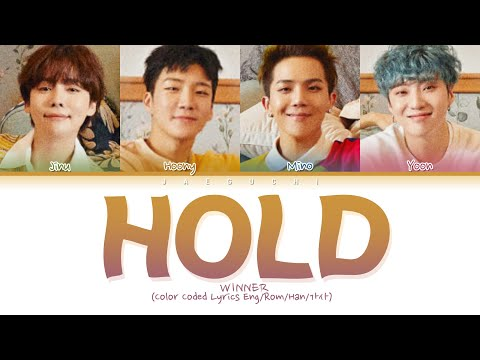 "WINNER ""Hold (뜸)"" (Color Coded Lyrics Eng/Rom/Han/가사)"