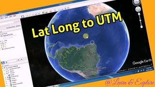 Lat Long to UTM by Google Earth