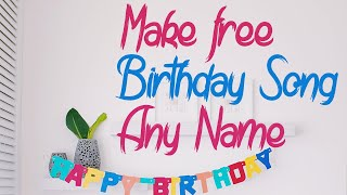 Make Birthday Song Of Any Name | Personalized Happy Birthday Song