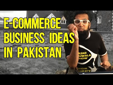 E-Commerce Business Ideas In Pakistan   Azad Chaiwala Show