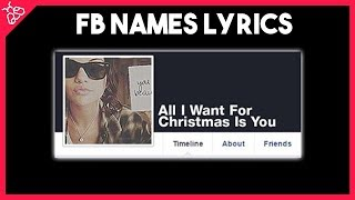 All I Want For Christmas Is You - Mariah Carey (Facebook Names Lyrics Video)