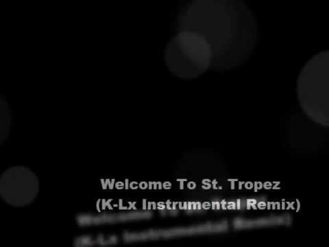 Welcome To St Tropez (K-Lx Instrumental Remix).wmv