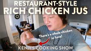 Restaurant-Style Rich Chicken Jus (Demi-Glace) | Kenji's Cooking Show