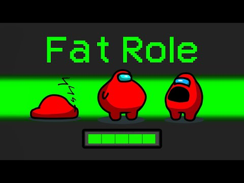 *NEW* FAT ROLE in Among Us (Hilarious)