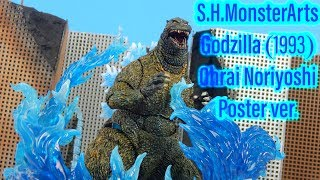 S.H.MonsterArts Godzilla (1993) Ohrai Noriyoshi Poster version Review