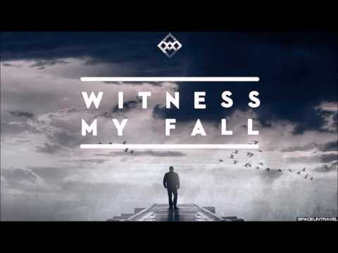 Witness My Fall - The Edge