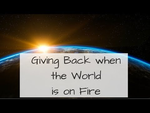 System for Giving Back when the World is On Fire