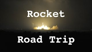 Rocket Road Trip -  Vandenberg Air Force Base - Delta II Launch