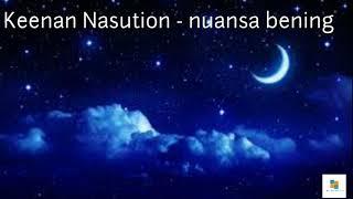 Keenan Nasution - Nuansa bening(lirik video)