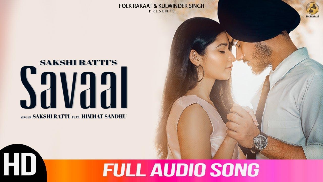 Savaal | Sakshi Ratti Ft. Himmat Sandhu | Full Audio Song | New Punjabi Songs 2019 | Folk Rakaat