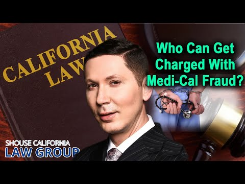 Who can get charged with Medi-Cal Fraud?
