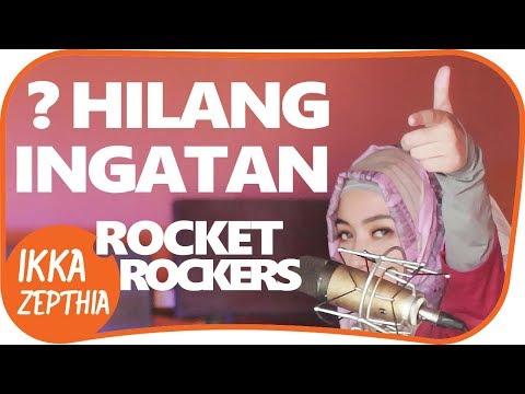ROCKET ROCKER - INGIN HILANG INGATAN ( Cover ) by IKKAZEPTHIA