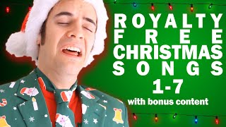 ROYALTY FREE CHRISTMAS SONGS 1-7 (with BONUS stuff)