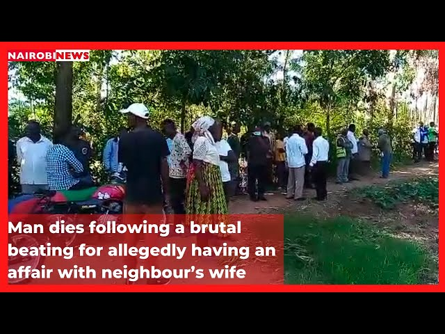 Bungoma man allegedly caught with neighbours wife dies following a brutal beating