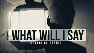 What Will I Say to Allah - Emotional