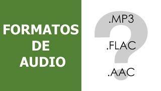 Qué rayos es .mp3 o.flac? Formatos de Audio