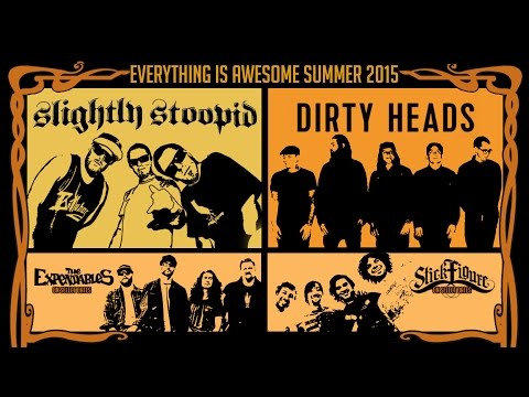 Dirty Heads - 2015 Everything Is Awesome Tour