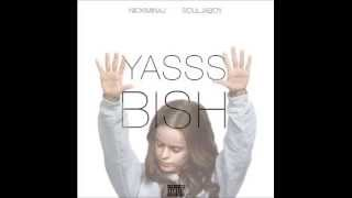 Nicki Minaj - Yasss Bish Ft Soulja Boy (with lyrics)