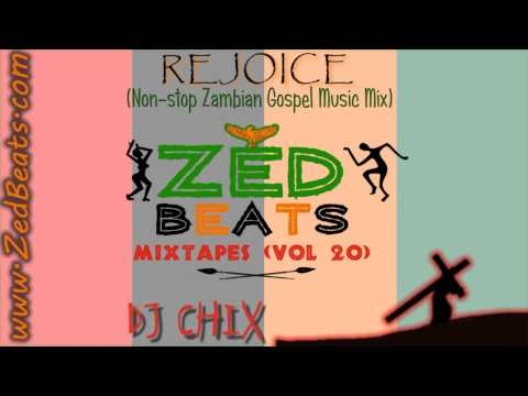 ZedBeats Mixtapes (Vol. 20) - Rejoice (Non-Stop Zambian Gospel Music)