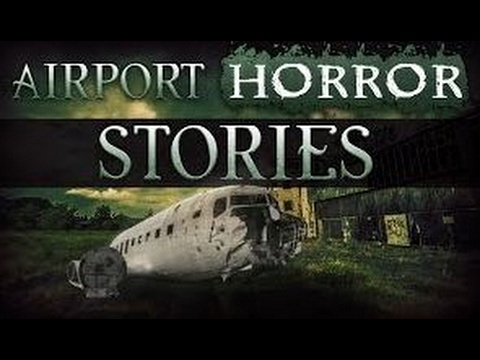 10 True Airport Horror Stories From Reddit ,True Horror Stories