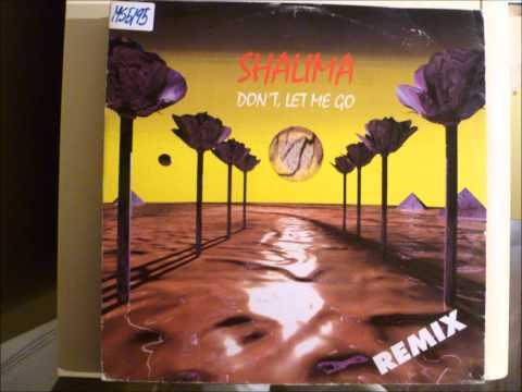 Shalima - Don't Let Me Go Remix