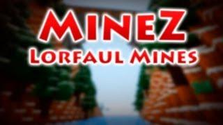 RedCrafting - MineZ - Lorfaul Mines