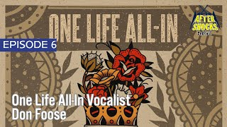 How To Stay Positive In A World Full Of Negativity – One Life All-In Vocalist Don Foose Checks In!
