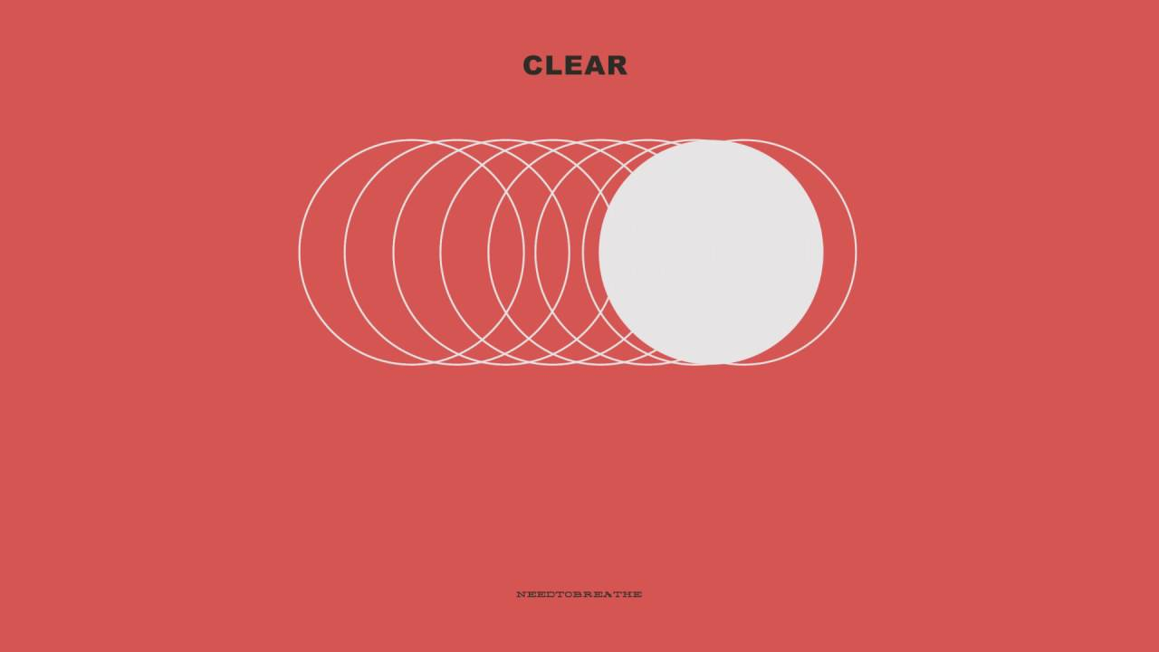 """Download NEEDTOBREATHE - """"CLEAR"""" [Official Audio]"""