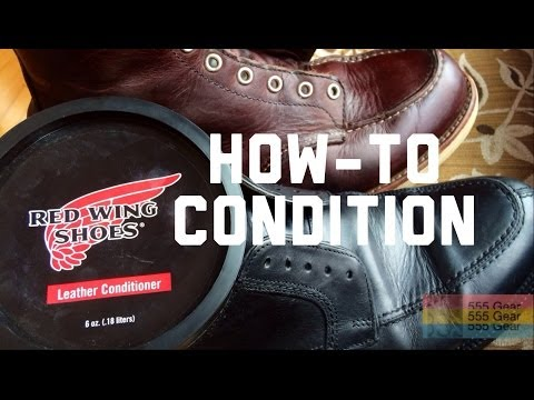 How-to: Condition your Leather Shoes or Boots with Red Wing All-Natural Conditioner