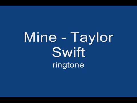 Mine - Taylor Swift Ringtone