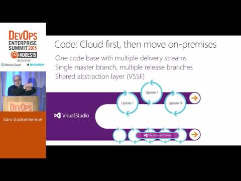 DOES15 - Sam Guckenheimer - Visual Studio Online: The Inside Story from COTS to Cloud