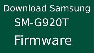 Samsung Galaxy S6 Sm G920T Firmware