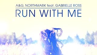 A&G, Northmark feat. Gabrielle Ross - Run With Me (Club Mix) [Cover Art]