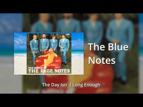 The Blue Notes - The Day Isn´t Long Enough