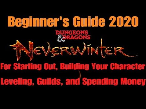 Neverwinter Beginner's Guide 2020 For Starting Out, Building Your Character, Leveling, Guilds, D&D