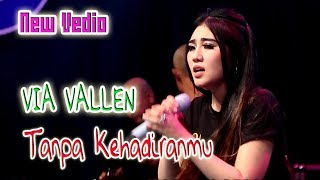Video Via vallen - Tanpa kehadiranmu [OFFICIAL MUSIC VIDEO] download MP3, 3GP, MP4, WEBM, AVI, FLV Agustus 2018