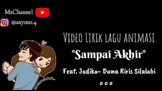 Video Lirik Animasi-Lagu Sampai Akhir Feat.Judika-Duma Riris Silalahi #MUSIK#JUDIKA