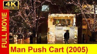 Man Push Cart FuLL'MoVie'FREE (2005)