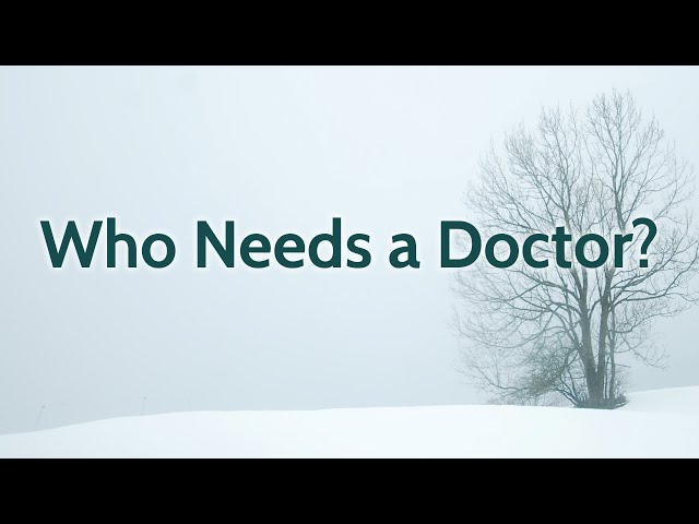Who Needs a Doctor?