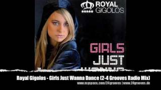 Royal Gigolos - Girls Just Wanna Dance (2-4 Grooves Radio Mix)